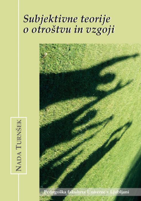 Nada Turnšek: Subjektivne teorije o otroštvu in vzgoji