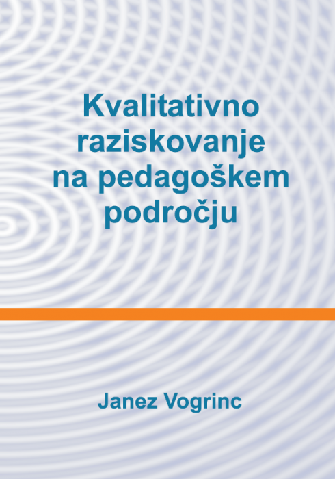 Janez Vogrinc: Kvalitativno raziskovanje na pedagoškem področju
