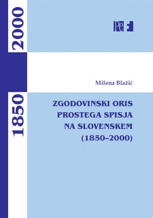 Milena Blažić: Zgodovinski oris prostega spisja na Slovenskem
