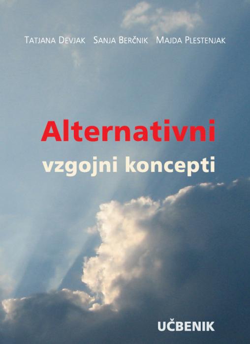 Tatjana Devjak, Sanja Berčnik, Majda Plestenjak: Alternativni vzgojni koncepti