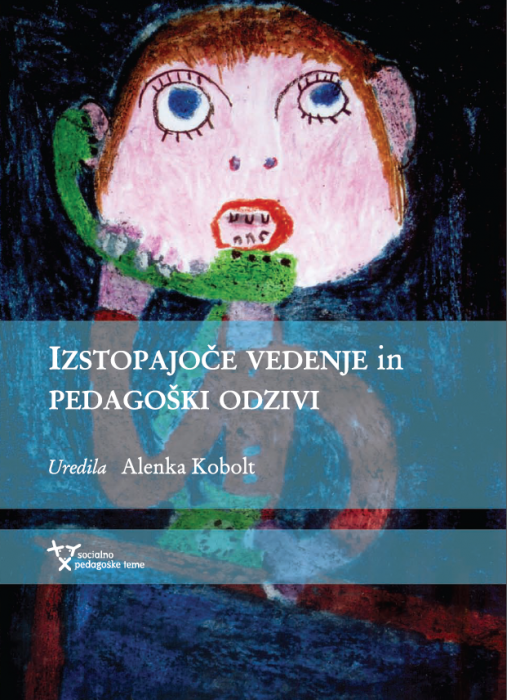 Alenka Kobolt ... et al.: Izstopajoče vedenje in pedagoški odzivi