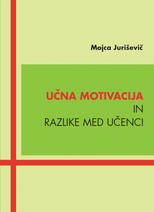 Mojca Juriševič: Učna motivacija in razlike med učenci