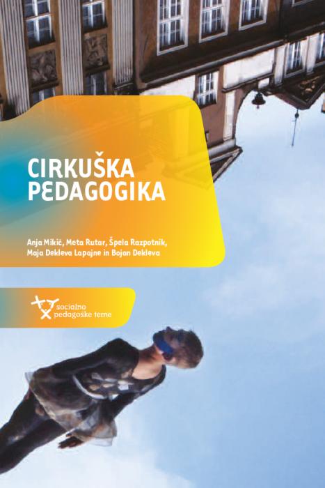 Anja Mikič ... et al.: Cirkuška pedagogika