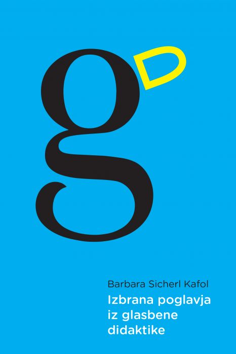 Barbara Sicherl Kafol: Izbrana poglavja iz glasbene didaktike
