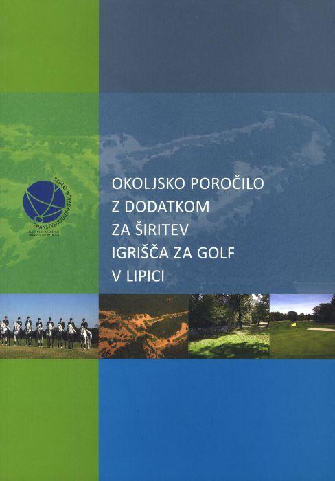 Aleš Smrekar (ur.): Okoljsko poročilo z dodatkom za širitev igrišča za golf v Lipici