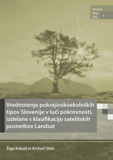 Žiga Kokalj,Krištof Oštir: Vrednotenje pokrajinskoekoloških tipov Slovenije v luči pokrovnosti, izdelane s klasifikacijo satelitskih posnetkov Landsat