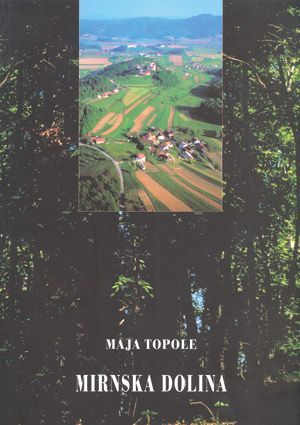 Maja Topole: Mirnska dolina