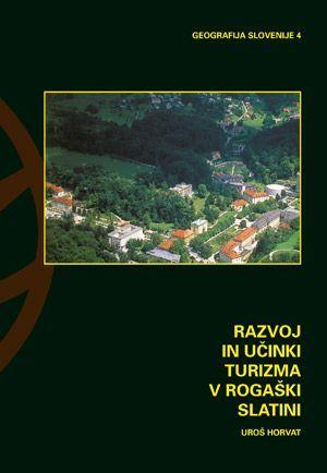 Uroš Horvat: Razvoj in učinki turizma v Rogaški Slatini