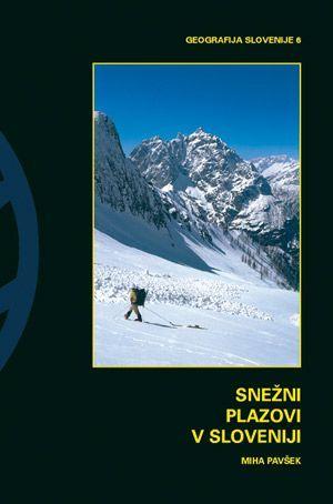 Miha Pavšek: Snežni plazovi v Sloveniji
