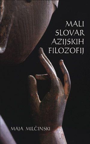 Maja Milčinski: Mali slovar azijskih filozofij