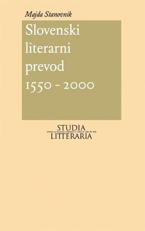Majda Stanovnik: Slovenski literarni prevod (1550–2000)