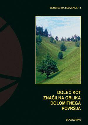 Blaž Komac: Dolec kot značilna oblika dolomitnega površja
