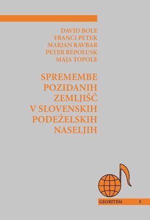 David Bole,Franci Petek,Marjan Ravbar,Peter Repolusk,Maja Topole: Spremembe pozidanih zemljišč v slovenskih podeželskih naseljih
