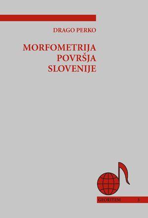 Drago Perko: Morfometrija površja Slovenije