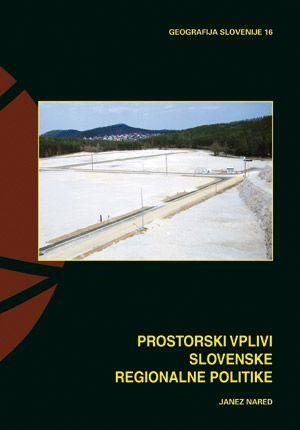 Janez Nared: Prostorski vplivi slovenske regionalne politike