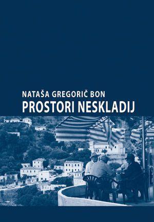 Nataša Gregorič Bon: Prostori neskladij