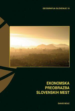 David Bole: Ekonomska preobrazba slovenskih mest
