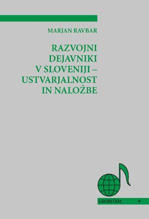 Marjan Ravbar: Razvojni dejavniki v Sloveniji – ustvarjalnost in naložbe