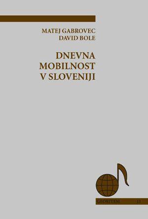 Matej Gabrovec,David Bole: Dnevna mobilnost v Sloveniji