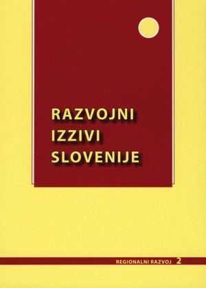 Janez Nared (ur.): Razvojni izzivi Slovenije