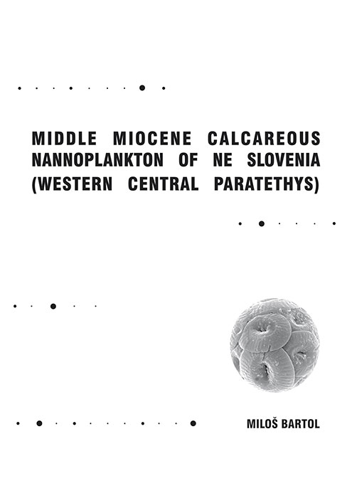 Miloš Bartol: Middle Miocene Calcareous Nannoplankton of NE Slovenia (Western Central Paratethys)
