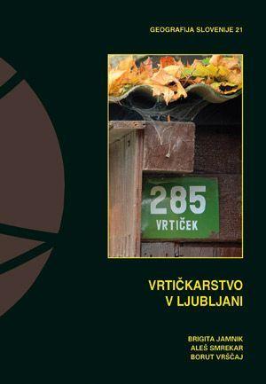 Brigita Jamnik,Aleš Smrekar,Borut Vrščaj: Vrtičkarstvo v Ljubljani