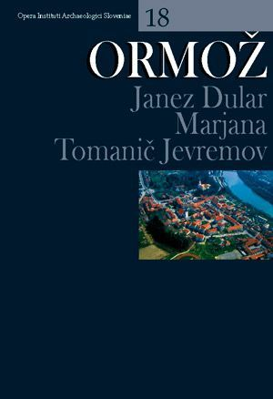 Janez Dular,Marjana Tomanič-Jevremov: Ormož