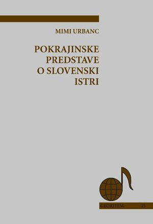 Mimi Urbanc: Pokrajinske predstave o slovenski Istri