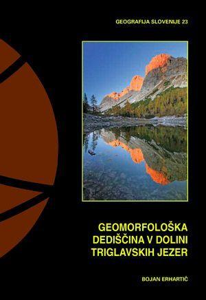Bojan Erhartič: Geomorfološka dediščina v Dolini Triglavskih jezer