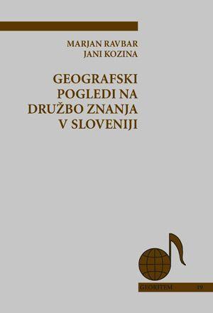 Marjan Ravbar,Jani Kozina: Geografski pogledi na družbo znanja v Sloveniji