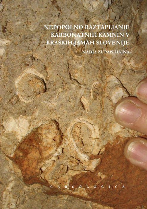 Nadja Zupan Hajna: Nepopolno raztapljanje karbonatnih kamnin v kraških jamah Slovenije