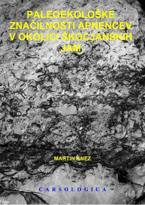 Martin Knez: Paleoekološke značilnosti apnencev v okolici Škocjanskih jam