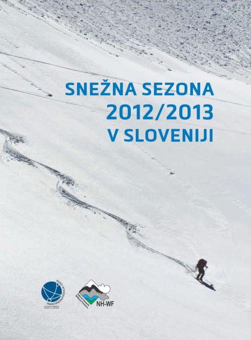 Miha Pavšek (urednik),Janez Markošek,Jaka Ortar,Miha Pavšek,Aleš Poredoš,Manca Volk Bahun,Klemen Volontar: Snežna sezona 2012/2013 v Sloveniji