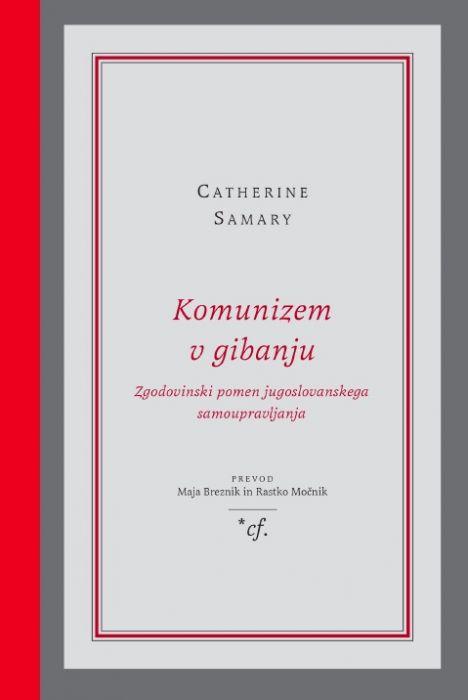 Catherine Samary: Komunizem v gibanju
