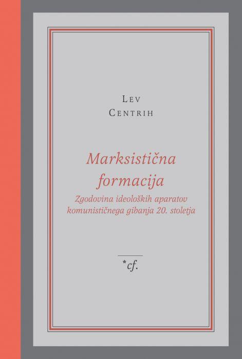 Lev Centrih: Marksistična formacija