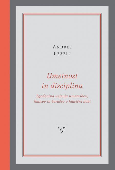 Andrej Pezelj: Umetnost in disciplina