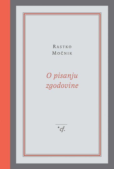 Rastko Močnik: O pisanju zgodovine