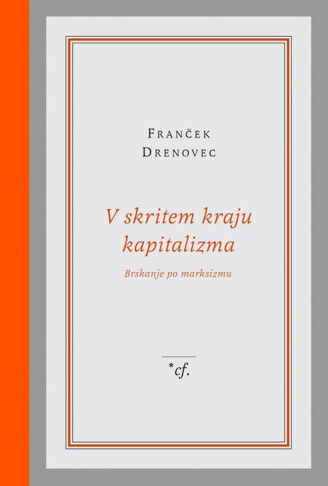 Franček Drenovec: V skritem kraju kapitalizma