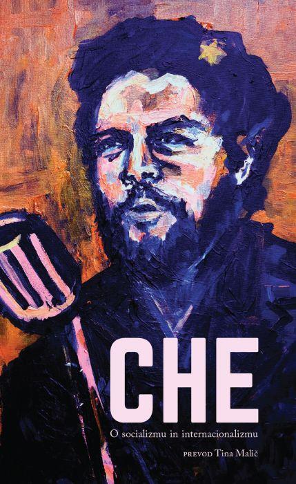 Ernesto Che Guevara: O socializmu in internacionalizmu