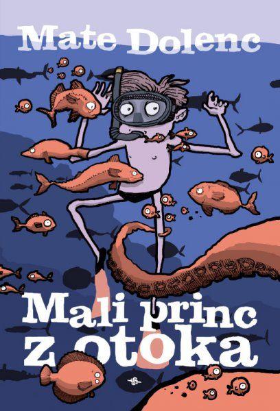 Mate Dolenc: Mali princ z otoka