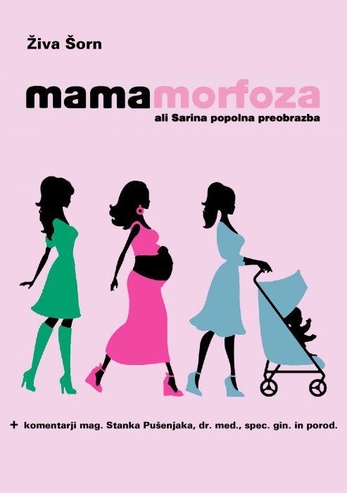 Živa Šorn: Mamamorfoza ali Sarina popolna preobrazba