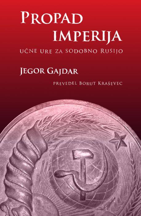Jegor Gajdar: Propad imperija