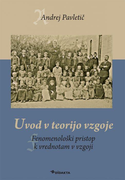 Andrej Pavletič: Uvod v teorijo vzgoje