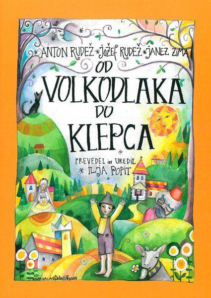 Anton Rudež, Jožef Rudež, Janez Zima: Od volkodlaka do Klepca