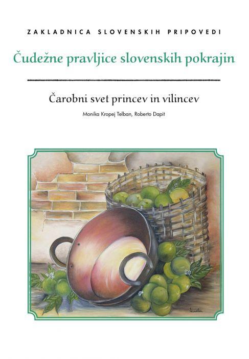 Monika Kropej, Roberto Dapit: Čudežne pravljice slovenskih pokrajin