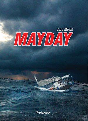 Jože Mušič: Mayday