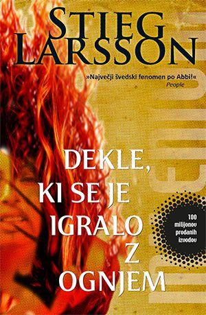 Stieg Larsson: Dekle, ki se je igralo z ognjem