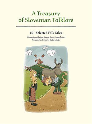 Monika Kropej Telban, Roberto Dapit, Zmago Šmitek: A Treasury of Slovenian Folklore