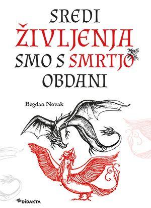 Bogdan Novak: Sredi življenja smo s smrtjo obdani