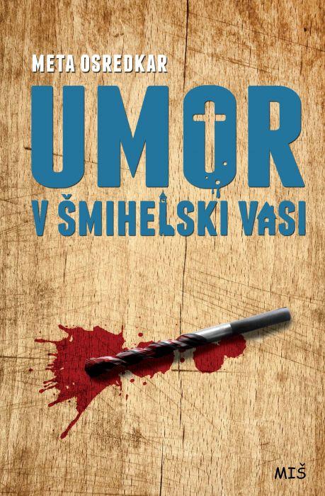 Meta Osredkar: Umor v Šmihelski vasi